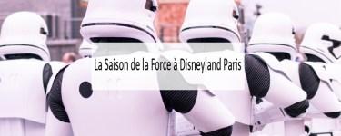 La Saison de la Force à Disneyland Paris - Made me Happy - Blog Bordeaux Lifestyle (cover)
