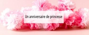 Un anniversaire de princesse - Made me Happy - blog bordeaux (cover)