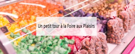 Foire aux Plaisirs - Made me Happy - Blog Bordeaux Lifestyle (cover)