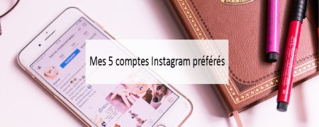 Mes 5 comptes Instagram préférés - Made me Happy - Blog Bordeaux Lifestyle (cover)