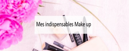 Indispensables make up - Made me Happy - Blog Bordeaux Lifestyle (cover)