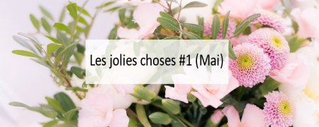 jolies choses-mai- Made me Happy - Blog Bordeaux Lifestyle (cover)