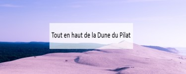 Dune du Pilat - Blog lifestyle Made Me Happy Bassin d'Arcachon (cover)