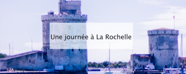 La Rochelle - Blog lifestyle bordeaux
