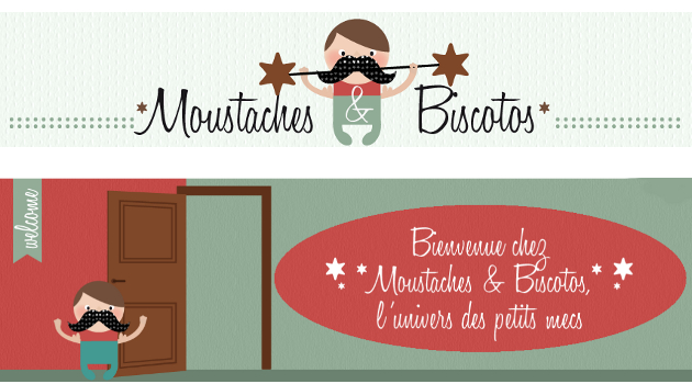Moustaches & Biscotos c'est rien que pour les p'tits mecs!!