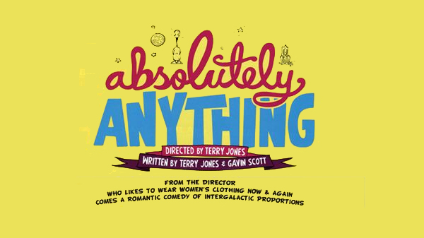 Cinéma : Absolutely Anything