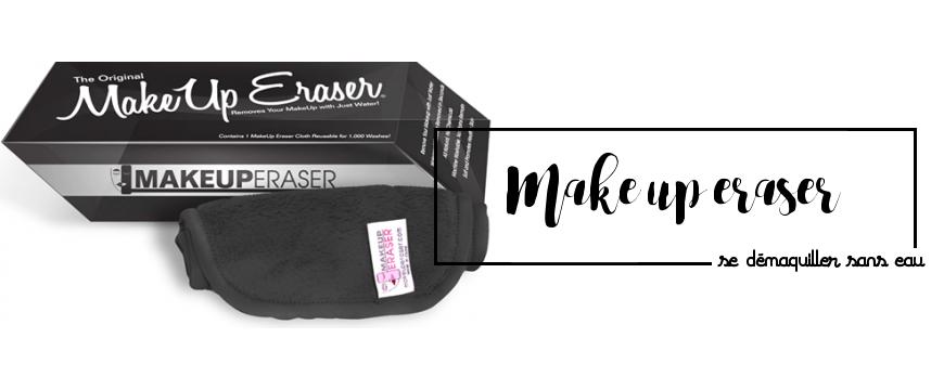 MakeUp Eraser : se démaquiller à l'eau c'est possible?