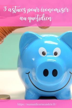 3 astuces pour économiser au quotidien