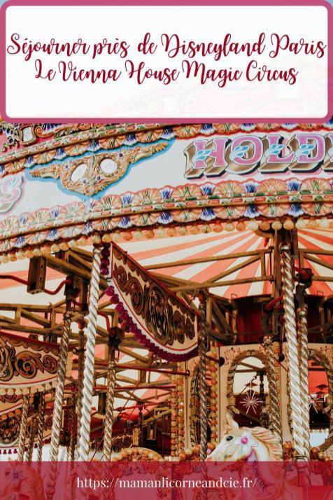 Séjourner près de Disneyland Paris Le Vienna House Magic Circus