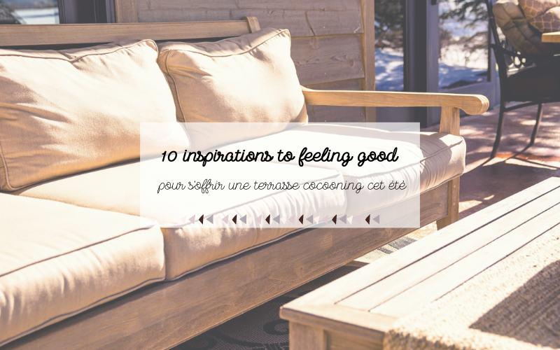 Avoir une terrasse cocooning pour l'été
