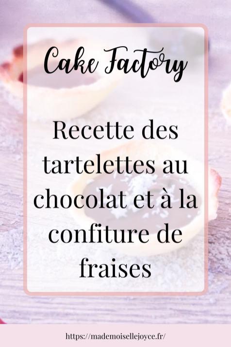 Tartelettes au chocolat et à la confiture de fraises Cake Factory