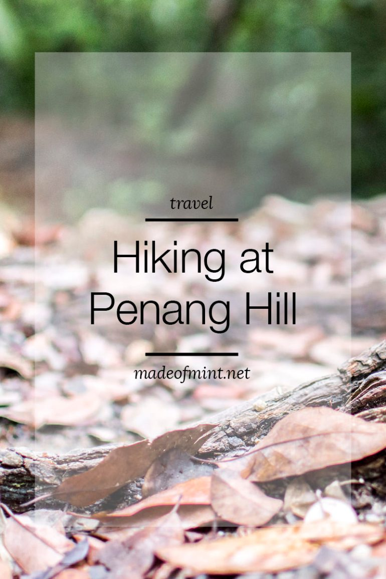 Hiking at Penang Hill | madeofmint.net