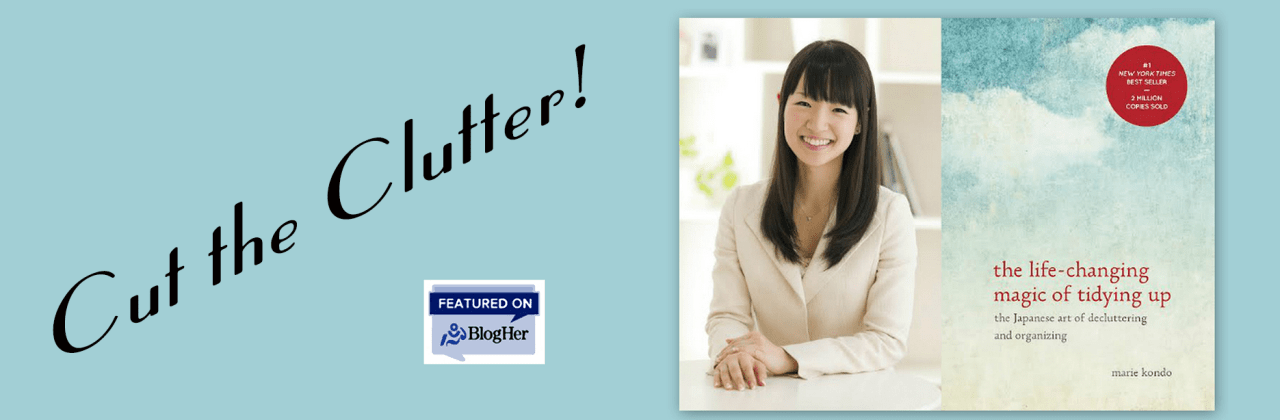 Cut the Clutter – Tidying Up with Marie Kondo