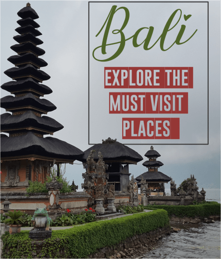 Bali-Explore the must visit Places