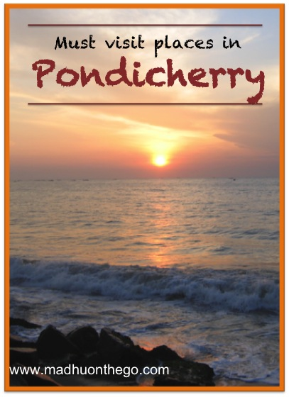 Must visit places in Pondicherry