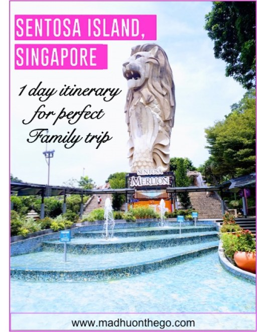 1 day Itenarary for perfect family trip to Sentosa island
