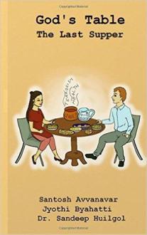 Gods Table by Santosh Avvanavar, Jyotti Byahatti and Dr. Sandeep Huilgol