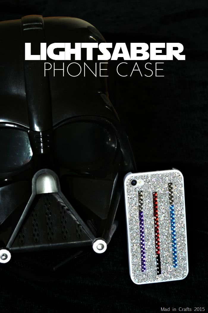 LIGHTSABER PHONE CASE (& OTHER STAR WARS DIYS)