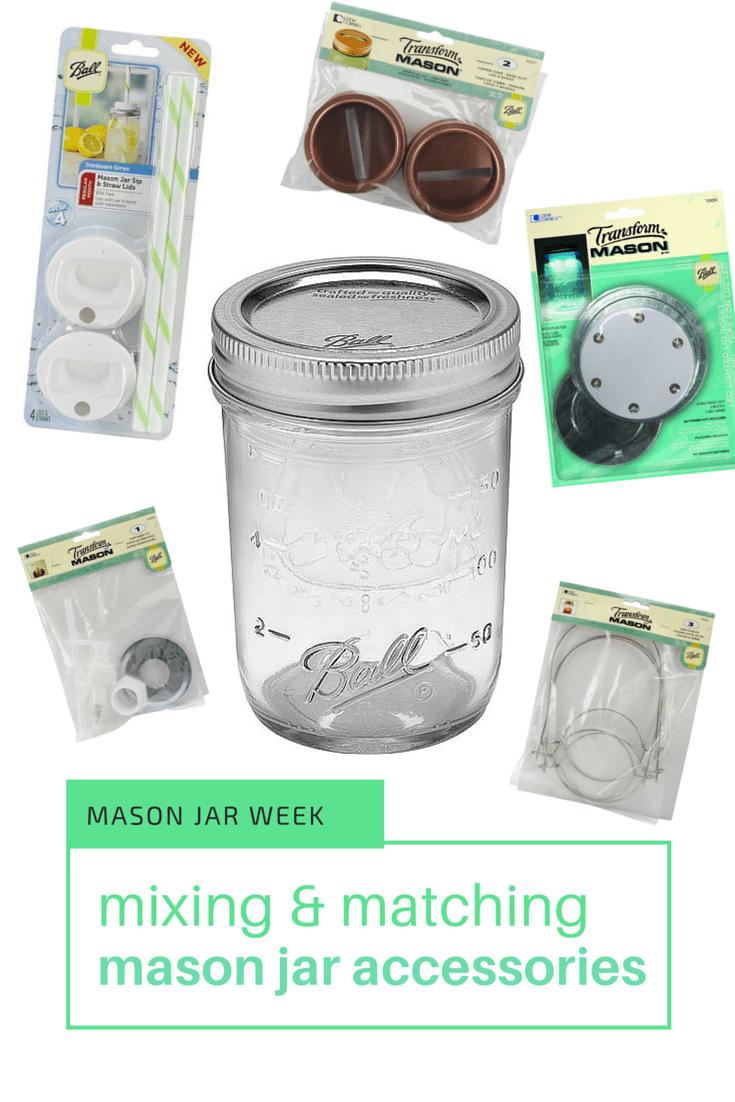 Mason Jar Week- Mixing and Matching Mason Jar Accessories