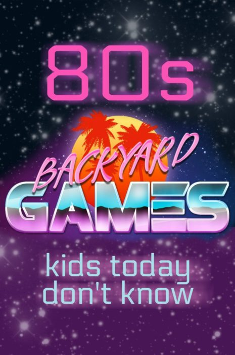 80s style graphic for backyard games kids today don't know