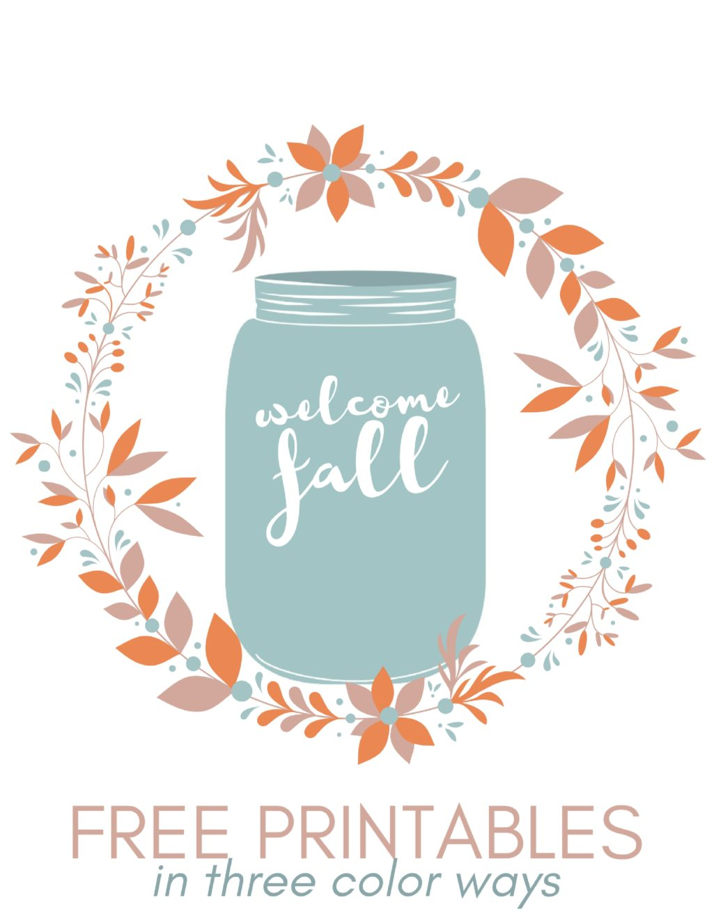Free Welcome Fall Mason Jar Printables Mad In Crafts