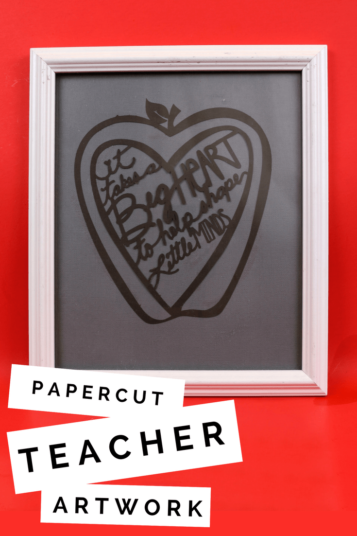 CRICUT PAPER CUT ART FOR TEACHER