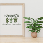 I can't make it I have plants sign near house plant