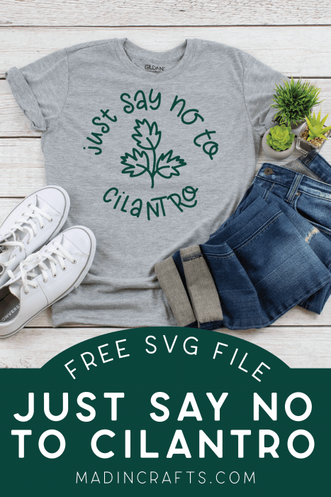 """grey t-shirt that reads """"Just Say No to Cilantro"""""""