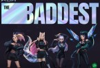 Download K/DA THE BADDEST