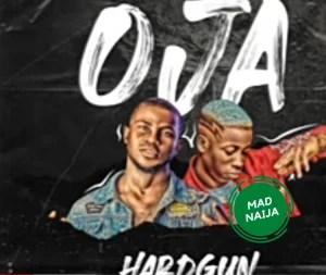 Hardgun – Oja Ft Lil frosh