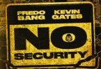 Fredo Bang Ft. Kevin Gates – No Security