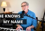Don Moen – He Knows My Name