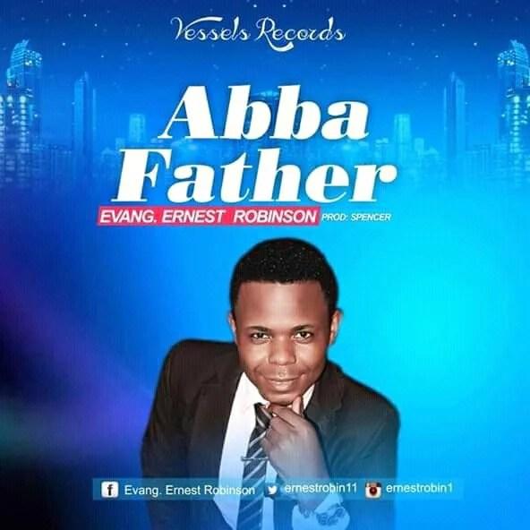 Ernest Robinson – Abba Father