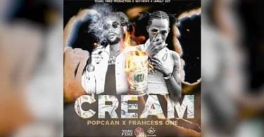 Popcaan ft Frahcess One – Cream
