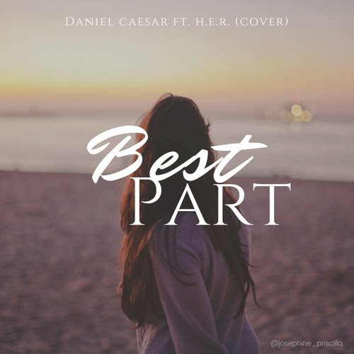 Daniel Caesar – Best Part Ft. H.E.R.