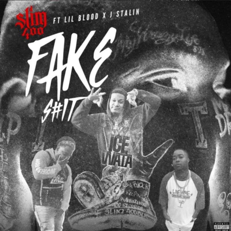 Slim 400 Ft. Lil Blood & J Stalin – Fake Shit