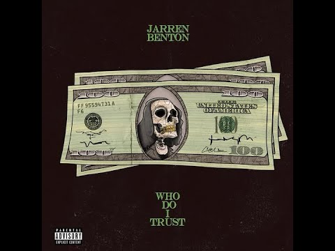 Jarren Benton – Who Do I Trust