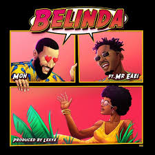 Moh – Belinda ft Mr Eazi