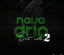 DJ Dino - Naija drip mixtape Vol 2