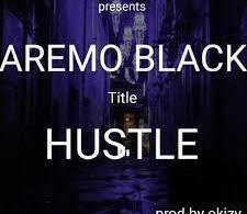 Aremo Black - Hustle