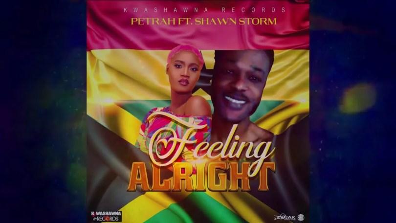 Petrah Ft. Shawn Storm – Feeling Alright