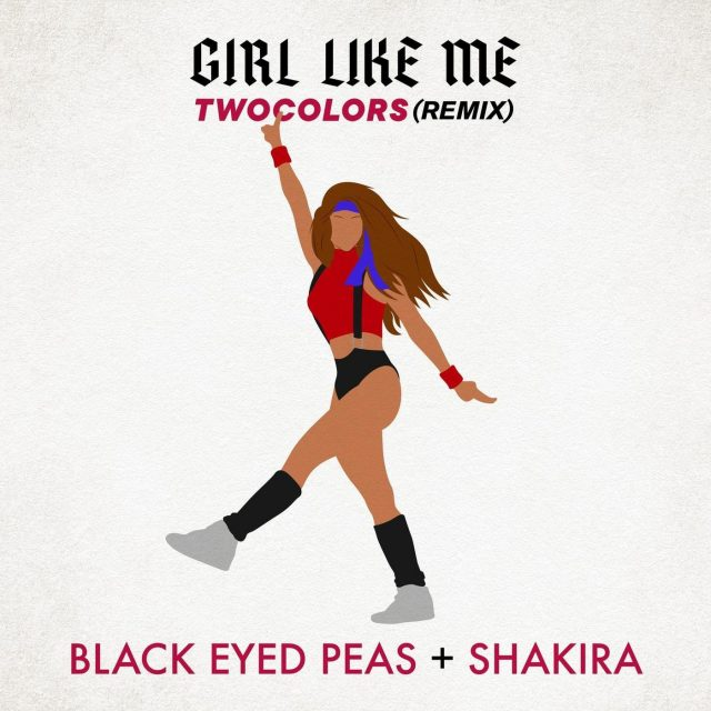 Black Eyed Peas Ft. Twocolors – Girl Like Me (Twocolors Remix)