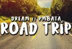 Dream – Roadtrip Ft. PmBata