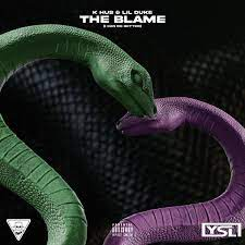 K Hus – The Blame (I Can Do Better) ft. Lil Duke
