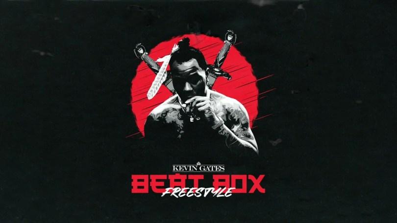Kevin Gates – Beat Box (Freestyle)