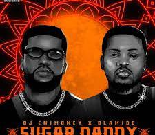 DJ Enimoney – Sugar Daddy ft Olamide