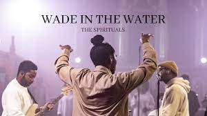 VIDEO: The Spirituals – Wade in the water