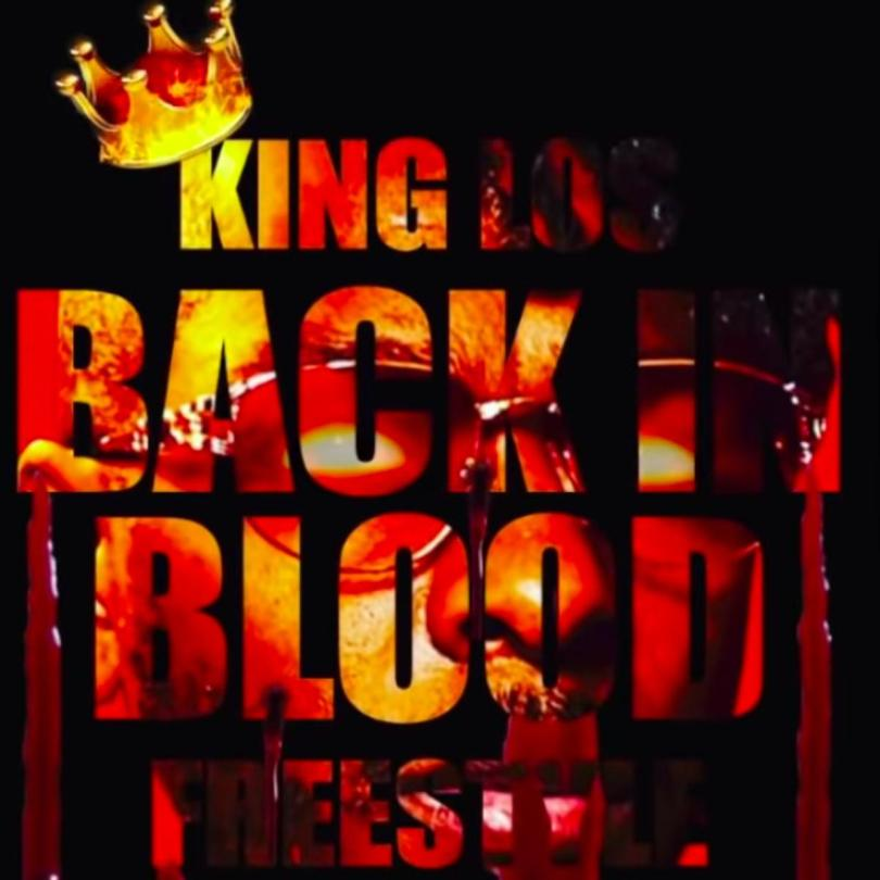 King Los – Back In Blood (Freestyle)