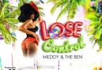 Meddy & The Ben – Lose Control