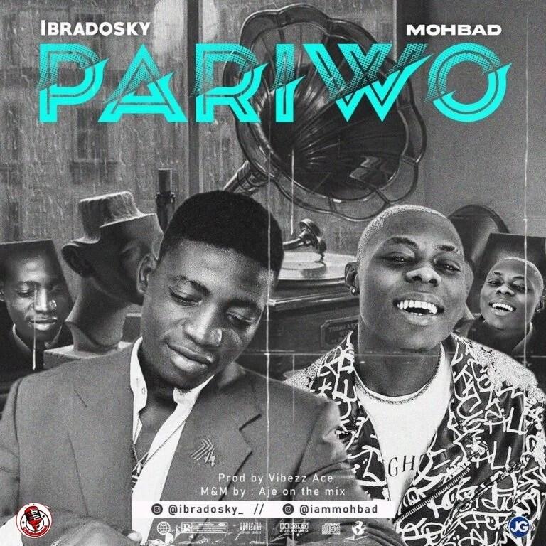 Ibradosky ft Mohbad – Pariwo